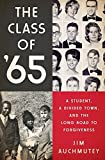 The Class of '65: A Student, a Divided Town, and the Long Road to Forgiveness by Jim Auchmutey (2015-03-31)