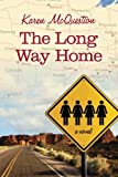 The Long Way Home by Karen McQuestion (2012-05-01)