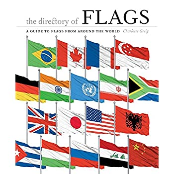 The Directory of Flags : A Guide to Flags From Around the World