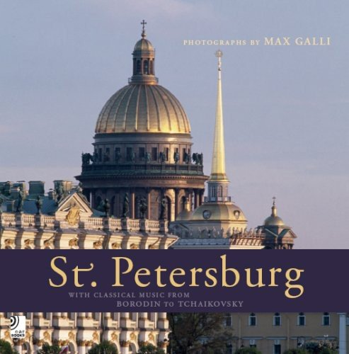 St. Petersburg: With Classical Music from Borodin to Tchaikovsky (Book & Cds)