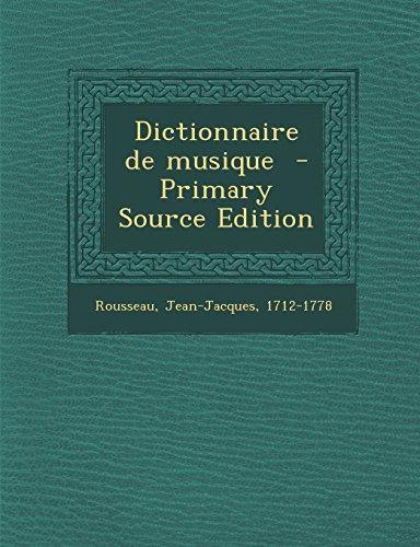 Dictionnaire de Musique - Primary Source Edition par Rousseau Jean-Jacques 1712-1778