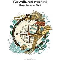 Cavallucci Marini: Libro Da Colorare Per Adulti: