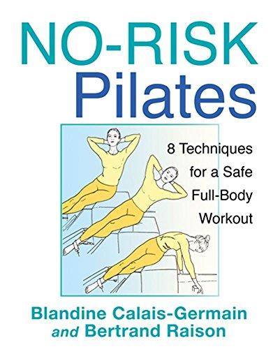 No-Risk Pilates: 8 Techniques for a Safe Full-Body Workout by Calais-Germain, Blandine, Raison, Bertrand (2012) Paperback
