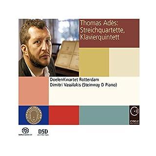 Thomas Adès: String Quartets; Piano Quintet