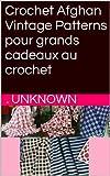 Telecharger Livres Crochet Afghan Vintage Patterns pour grands cadeaux au crochet (PDF,EPUB,MOBI) gratuits en Francaise