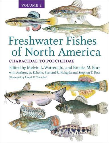 Freshwater Fishes of North America: Volume 2: Characidae to Poeciliidae