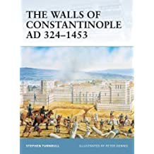 The Walls of Constantinople AD 324-1453 (Fortress) by Stephen Turnbull (2004-10-22)