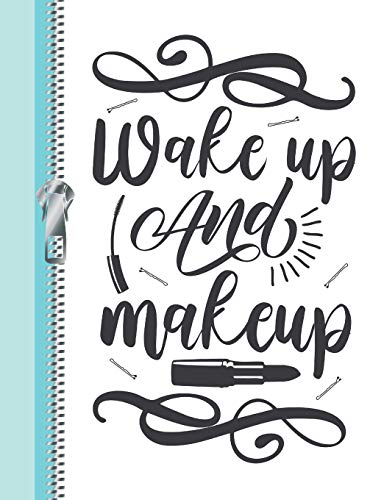 Wake Up And Makeup: Morning Notes College Ruled Composition Writing Notebook