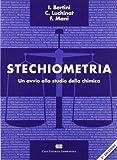 Stechiometria. Un avvio allo studio della chimica