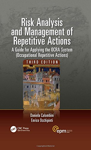 Risk Analysis and Management of Repetitive Actions: A Guide for Applying the OCRA System (Occupational Repetitive Actions) (Ergonomics Design and Management: Theory and Applications)