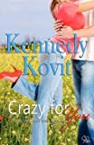 [(Crazy for You)] [By (author) Kennedy Kovit] published on (August, 2012)