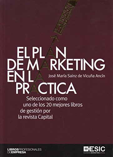 Plan de marketing en la práctica, El (22º ed. - 2018) (Libros profesionales) por José María Sainz de Vicuña