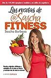 Las recetas de Sascha Fitness: Recetas originales, deliciosas y...