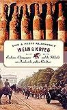 Wein & Krieg: Bordeaux, Champagner und die Schlacht um Frankreichs größten Reichtum - Don Kladstrup, Petie Kladstrup