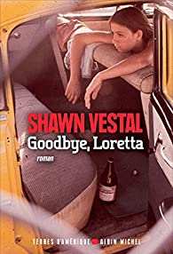Goodbye, Loretta par Shawn Vestal