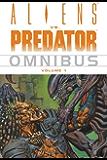Aliens vs. Predator Omnibus Volume 1 (Aliens Vs Predator Omnibus)