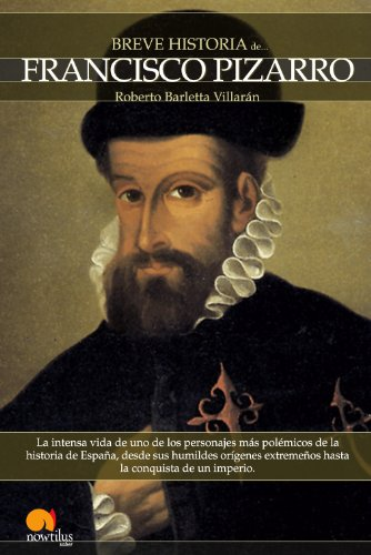 Breve historia de Francisco Pizarro por Roberto Barletta