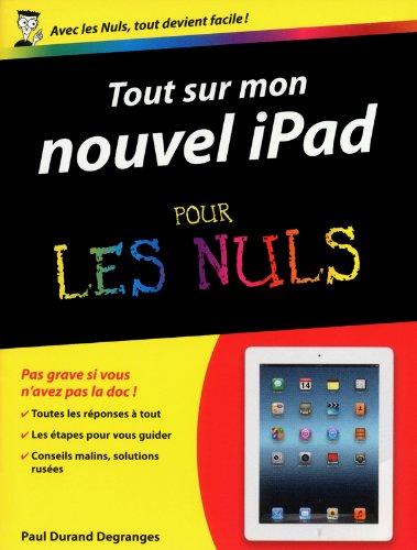 Tout sur mon Nouvel iPad pour les Nuls par Paul DURAND-DEGRANGES