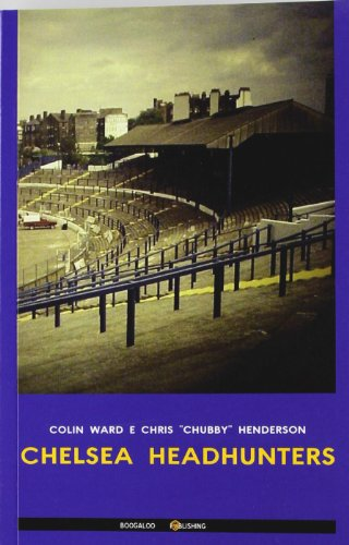 Chelsea headhunters. Ediz. italiana (Football) por Colin Ward