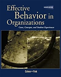 Effective Behavior in Organizations: Cases, Concepts, and Student Experiences (Effective Behavior in by Allan R. Cohen (2000-05-03)