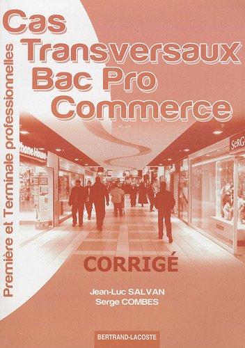 Cas transversaux 1e et Tle Bac pro commerce : Corrigé