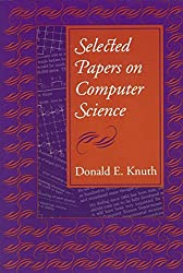 [Selected Papers on Computer Science] (By: Donald E. Knuth) [published: November, 2004]