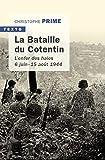 La bataille du Cotentin - L'enfer des haies 6 juin - 15 août 1944