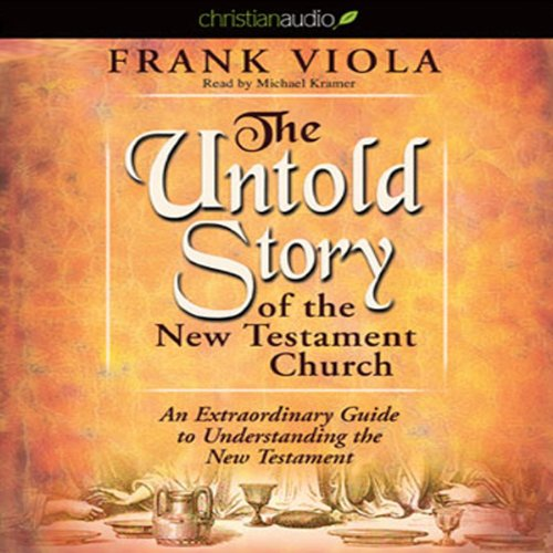 The Untold Story of the New Testament: An Extraordinary Guide to Understanding the New Testament