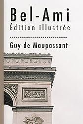 Bel-Ami ( Édition illustrée ) (French Edition)