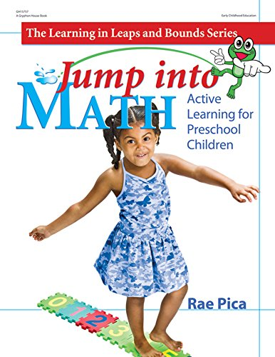 Jump Into Math: Active Learning for Preschool Children (Learning in Leaps and Bounds) por Rae Pica