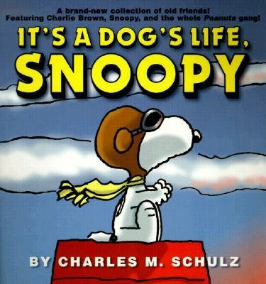 By Charles M Schulz ( Author ) [ It's a Dog's Life, Snoopy Peanuts (Ballantine) By Apr-2001 Paperback