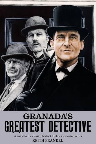 Granada's Greatest Detective por Keith Frankel