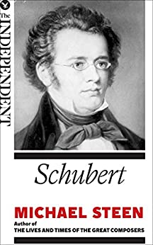 Schubert: The Great Composers by [Steen, Michael]