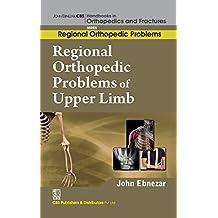 Regional Orthopedic Problems of Upper Limb