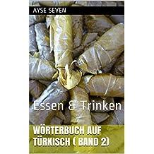 Wörterbuch auf Türkisch ( Band 2): Essen & Trinken (German Edition)