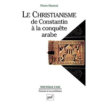Le christianisme, de Constantin à la conquête arabe (Nouvelle Clio)