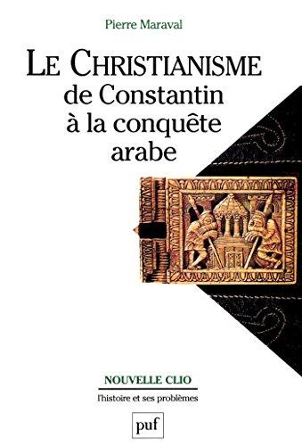 Lire Le christianisme, de Constantin à la conquête arabe pdf
