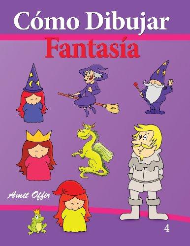 Cómo Dibujar - Fantasía: Libros de Dibujo: Volume 4 (Cómo Dibujar Comics)