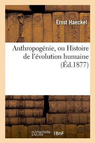 Anthropognie, ou Histoire de l'volution humaine (d.1877)