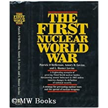 The First Nuclear World War: A Strategy for Preventing Nuclear Wars and the Spread of Nuclear Weapons