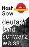 Deutschland Schwarz Weiß: Der alltägliche Rassismus - Noah Sow