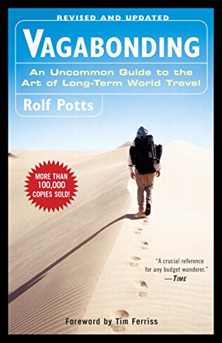 Vagabonding: An Uncommon Guide to the Art of Long-Term World Travel (English Edition) por Rolf Potts
