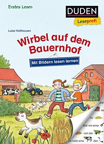 Duden Leseprofi - Mit Bildern lesen lernen: Wirbel auf dem Bauernhof, Erstes Lesen (DUDEN Leseprofi Erstes Lesen)