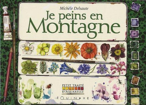 Je peins en Montagne par Michèle Delsaute