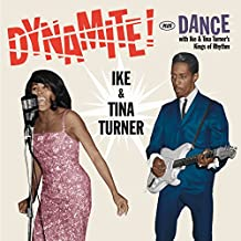 Dynamite! + Dance With Ike & Tina Turner´s.