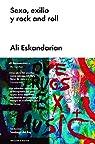 Sexo, exilio y rock and roll par Ali Eskandarian