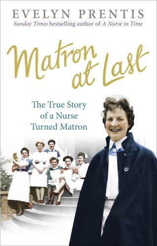 Matron at Last by Evelyn Prentis (2012-07-19)