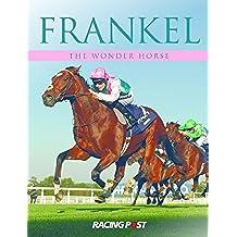 Frankel: The Wonder Horse (English Edition)