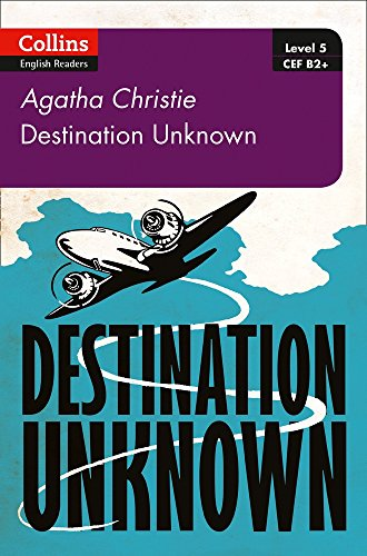 Destination Unknown: B2+ Level 5 (Collins Agatha Christie ELT Readers) por Agatha Christie