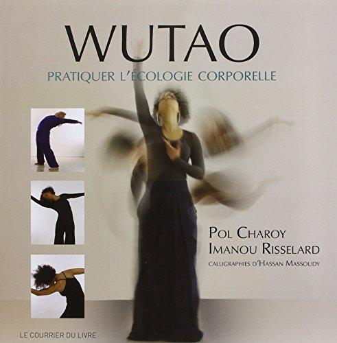 Wutao - Une pratique d'écologie corporelle